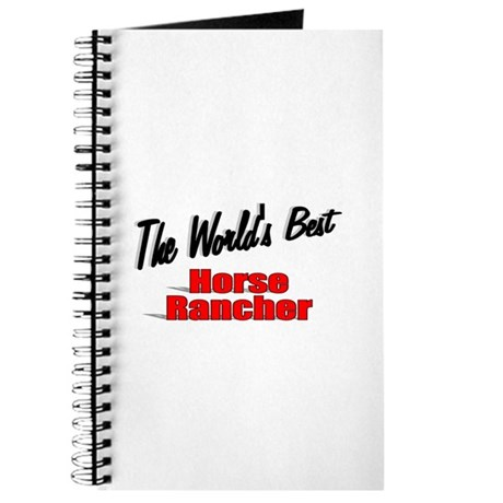 """The World's Best Horse Rancher"" Journal"