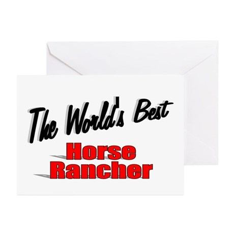 """The World's Best Horse Rancher"" Greeting Cards (P"