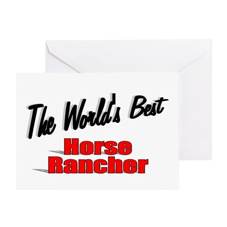 """The World's Best Horse Rancher"" Greeting Card"