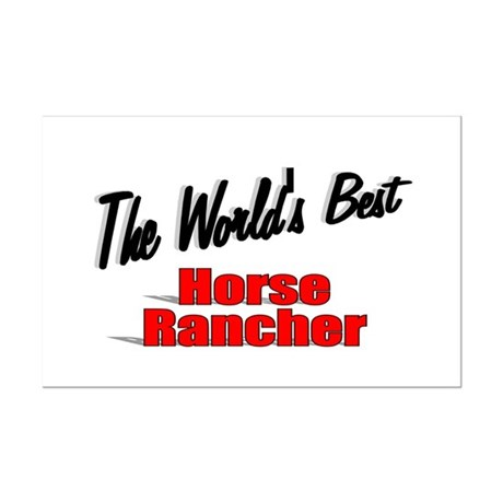 """The World's Best Horse Rancher"" Mini Poster Print"