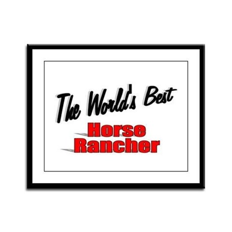 """The World's Best Horse Rancher"" Framed Panel Prin"