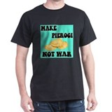 MAKE PIEROGI NOT WAR T-Shirt