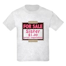 For Sale Sister $1 T-Shirt