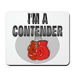 I'm A Contender Mousepad