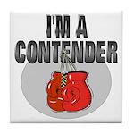 I'm A Contender Tile Coaster