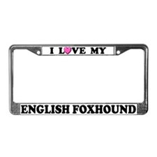 I Love My English Foxhound License Plate Frame