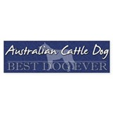 Best Dog Ever Australian Cattle Dog Bumper Bumper Sticker
