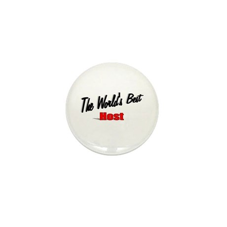 """The World's Best Host"" Mini Button"
