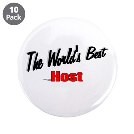 """The World's Best Host"" 3.5"" Button (10 pack)"