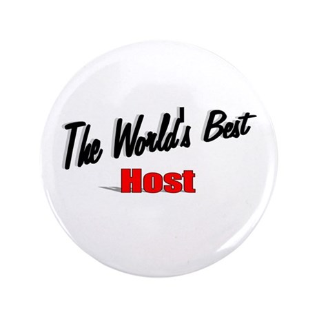 """The World's Best Host"" 3.5"" Button (100 pack)"