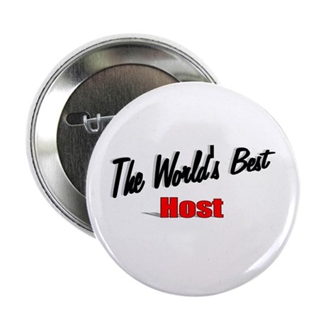 """The World's Best Host"" 2.25"" Button"