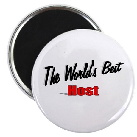 """The World's Best Host"" 2.25"" Magnet (100 pack)"