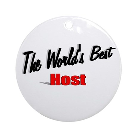 """The World's Best Host"" Ornament (Round)"