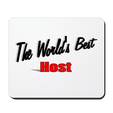 """The World's Best Host"" Mousepad"
