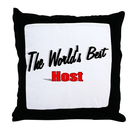 """The World's Best Host"" Throw Pillow"