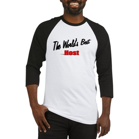 """The World's Best Host"" Baseball Jersey"
