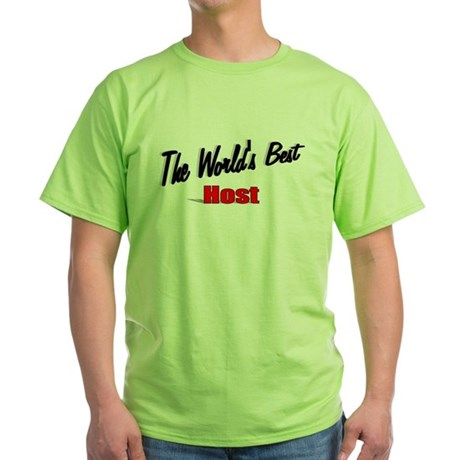 """The World's Best Host"" Green T-Shirt"