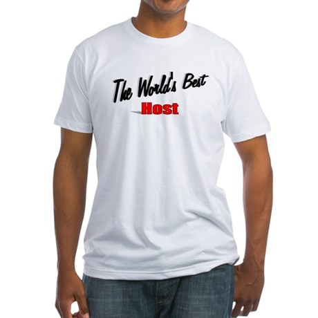 """The World's Best Host"" Fitted T-Shirt"