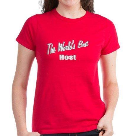 """The World's Best Host"" Women's Dark T-Shirt"