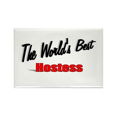 """The World's Best Hostess"" Rectangle Magnet"