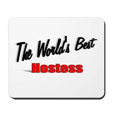 """The World's Best Hostess"" Mousepad"