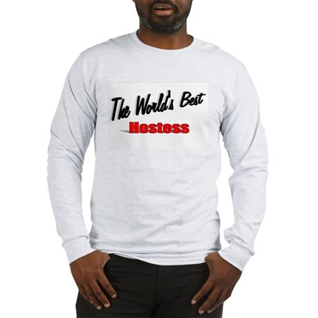 """The World's Best Hostess"" Long Sleeve T-Shirt"