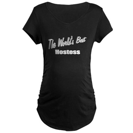 """The World's Best Hostess"" Maternity Dark T-Shirt"