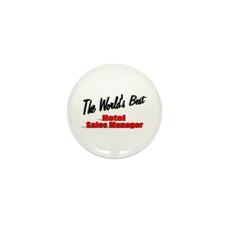 &quot;The World's Best Hotel Sales Manager&quot; Mini Button