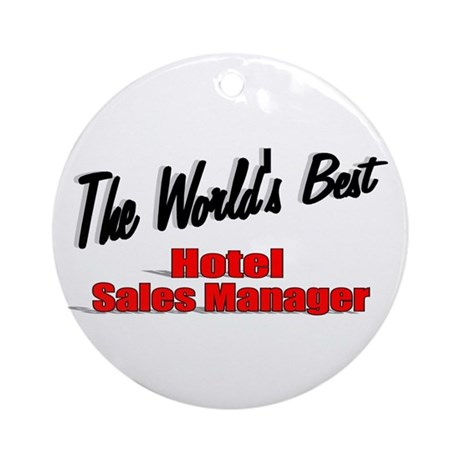 &quot;The World's Best Hotel Sales Manager&quot; Ornament (R