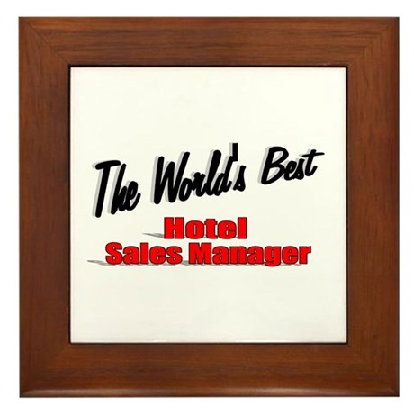 &quot;The World's Best Hotel Sales Manager&quot; Framed Tile