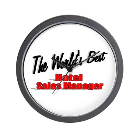 &quot;The World's Best Hotel Sales Manager&quot; Wall Clock