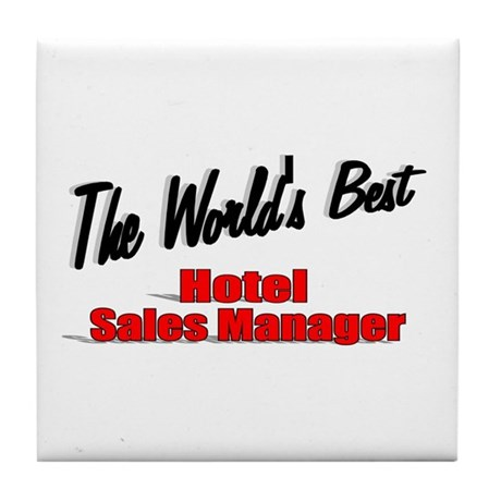 &quot;The World's Best Hotel Sales Manager&quot; Tile Coaste