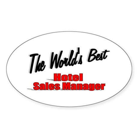 &quot;The World's Best Hotel Sales Manager&quot; Sticker (Ov