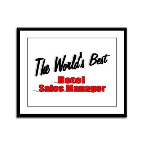 &quot;The World's Best Hotel Sales Manager&quot; Framed Pane