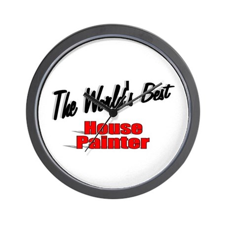 """The World's Best House Painter"" Wall Clock"