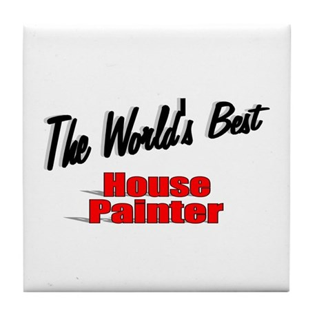 """The World's Best House Painter"" Tile Coaster"