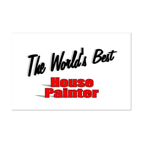 """The World's Best House Painter"" Mini Poster Print"