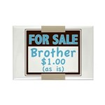 For Sale Brother $1 As Is Rectangle Magnet (100 pa