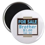 For Sale Brother $1 As Is Magnet