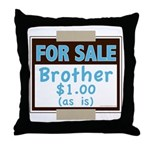 For Sale Brother $1 As Is Throw Pillow