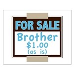 For Sale Brother $1 As Is Small Poster