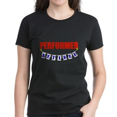Retired Performer Women's Dark T-Shirt