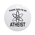 THANK GOD I'M ATHEIST Ornament (Round)