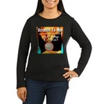 Scratch To Win All My Love! Women's Long Sleeve Da
