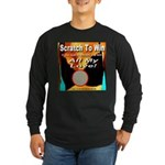 Scratch To Win All My Love! Long Sleeve Dark T-Shi