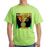 Scratch To Win All My Love! Green T-Shirt