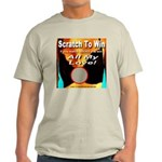 Scratch To Win All My Love! Light T-Shirt
