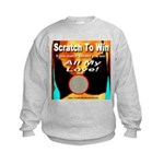 Scratch To Win All My Love! Kids Sweatshirt