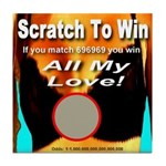 Scratch To Win All My Love! Tile Coaster