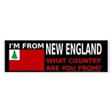 I'm From New England Bumper Bumper Sticker